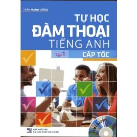 Tự Học Đàm Thoại Tiếng Anh Cấp Tốc (Tập 1) - Kèm CD